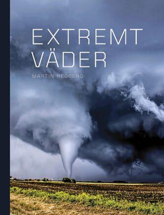 """""""Extremt väder"""" innehåller mäktiga fotografier av alla typer av väderfenomen."""