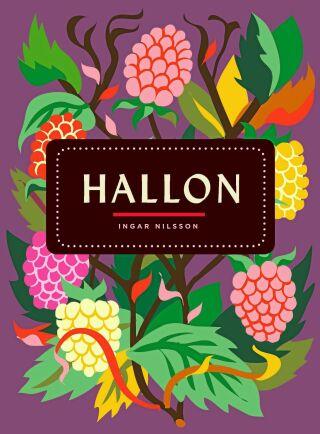 Hallonboken av Ingar Nilsson bjuder på kulturhistoria, odlingstips och en massa härliga recept med hallon i huvudrollen.