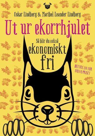 "Oskar Lindberg och Maribel Leander Lindberg har skrivit boken ""Ut ur ekorrhjulet - så blir du också ekonomiskt fri""."