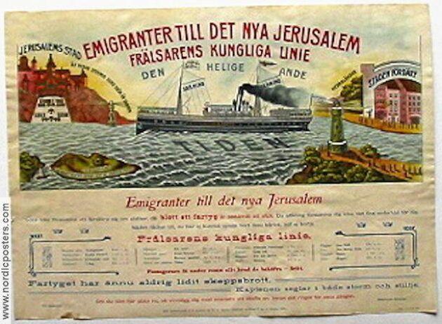 """Frälsarens kungliga linje. """"Emigranter till det ny Jerusalem. Fartyget har ännu inte lidit skeppsbrott och kaptenen seglar i både storm och stiltje"""", står betryggande att läsa på reklamen för färden mot det heliga landet."""