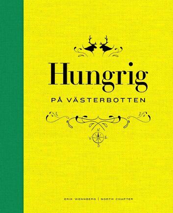 Hungrig på Västerbotten är ett praktverk av Erik Wennberg om regionens spännande gårdar. Gubböle är en av dem. Boken finns att köpa här.