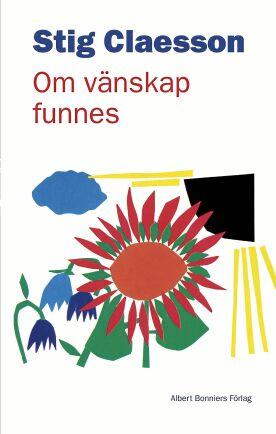 """""""Om vänskap funne""""s av Stig Claesson."""