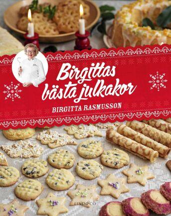 I bakboken Birgittas bästa julkakor finna alla julkakor man kan önska sig samlade.