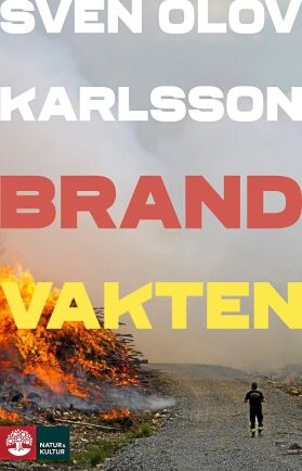 "Ur boken: ""Brandvakten"" av Sven Olov Karlsson. Förlag: Natur & Kultur"