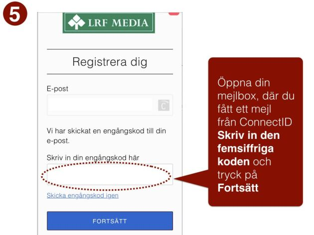 Obs! Om du inte får engångskoden omedelbart: Kontrollera din skräppost. Vi har fått rapporter om att mejl från ConnectID hamnat i skräpposten hos vissa användare.