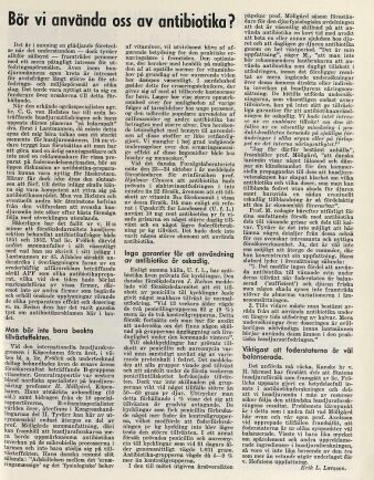 I nummer 48 skrev Erik L Larsson under rubriken Bör vi använda oss av antibiotika?