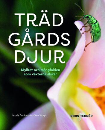 """Boken """"Trädgårdsdjur"""" hjälper dig att se trädgården på ett nytt, levande sätt."""