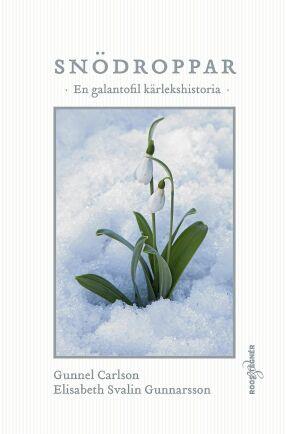 Boken Snödroppar En galantofil historia av Gunnel Carlsson och Elisabeth Svalin Gunnarsson. Förlag: Roos & Tegner.