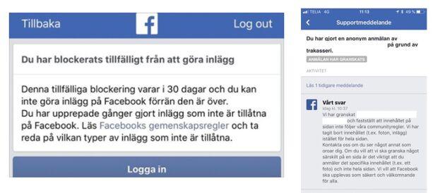 Till vänster ett meddelande som en aktivist visar upp på sin egen Facebookprofil: avstängning i 30 dagar. Till höger det svar den som anmäler en Facebooksida ofta får. Inlägg kan tas bort, men sällan sidor.