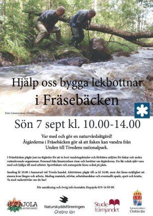 När länsstyrelsen började arbetet med Fräsebäcken letade man frivillig arbetskraft genom sportfiskarnas och miljövännernas nätverk.