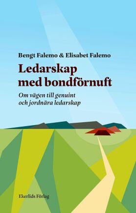 """Boken """"Ledarskap med bondförnuft – om vägen till genuint och jordnära ledarskap""""."""
