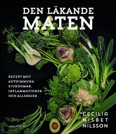Boken Den läkande maten innehåller recept som kan vara bra mot autoimmuna sjukdomar, inflammationer och allergier.
