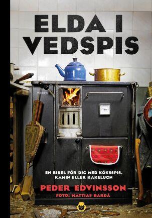 Per Edvinssons bok Elda i vedspis, Pug Förlag.