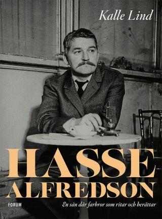 """Biografin """"Hasse Alfredson – en sådan där farbror som ritar och berättar"""" (Forum)."""